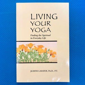 Living Your Yoga: Judith Hanson Lasater